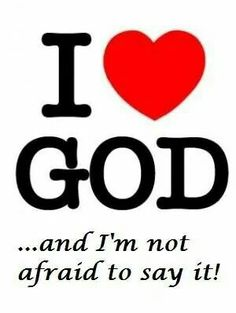 When you have a relationship with God you are not afraid to say it!                                                                                                                                                                                 More