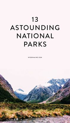 Gorgeous national parks, you need to visit