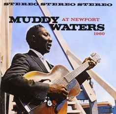 """At Newport 1960"" by Muddy Waters (1960) [Live / Bonus Tracks]"