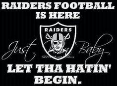 Raiders football is here let the hating begin | just win baby