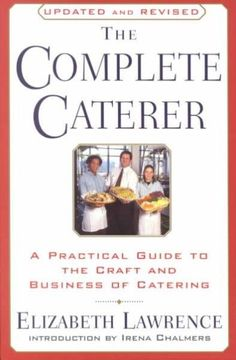 The Complete Caterer: A Practical Guide to the Craft and Business of Catering