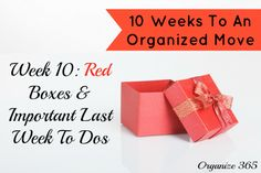 In Week 10 of 10 Weeks To An Organized Move, Professional Organizer Lisa Woodruff is talking about red boxes and important last minute to dos.