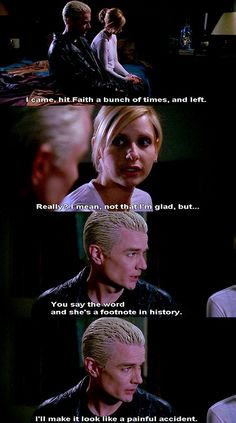 """You say the word and she's a footnote in history. I'll make it look like a painful accident."" -Spike, ""Touched"" Buffy the Vampire Slayer Spike Quotes, Buffy The Vampire Slayer Funny, Spike Buffy, Buffy Summers, Sarah Michelle Gellar, Joss Whedon, The Vamps, The Villain, Favorite Tv Shows"