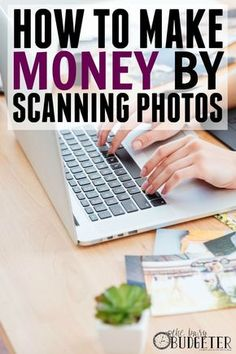 How to make money by scanning photographs. This is so freaking smart! And true! Haha, I read it because I want to hire someone to scan in our family photos, I have boatloads of them and have no idea what to do with them! I would totally pay someone to do