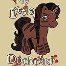 My Little Dothraki by nimbusnought
