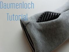wie nähe ich ein Daumenloch!? - Click onto the picture to get the tutorial