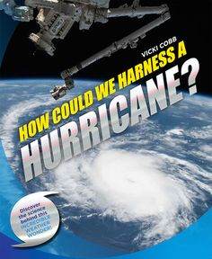 proseandkahn: The Daily Booktalk: Fact Friday: How Could We Harness a Hurricane? by Vicki Cobb Help Teaching, Teaching Science, Science Fun, Hurricane Facts, Lifetime Achievement Award, Eye Of The Storm, Science Books, Fun At Work, Critical Thinking