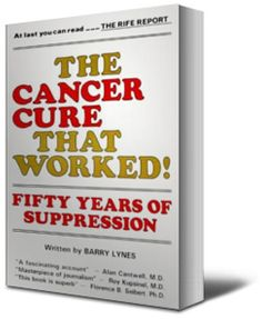 The Cancer Cure That Worked by Barry Lynes :: Royal Raymond Rife  (books, etc. see video about Lyme Disease..)