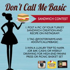 """""""Don't Call Me Basic"""" Sandwich Contest! Create your most unique turkey sandwich recipe and post it on Instagram for a chance to win a luxury weekend trip to the Napa Valley or $4,000 cash!"""
