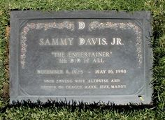 Sammy Davis Jr's grave marker. When his wife, Altovise found out after the burial that Sammy was almost bankrupt, she had the body exhumed to remove the $70,000 worth of jewelry buried with him.
