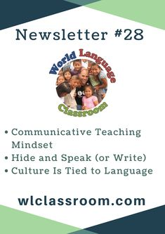 World Language Classroom Newsletter: Communicative Teaching Mindset; Hide and Speak (or Write); Culture is Tied to Language (French, Spanish)