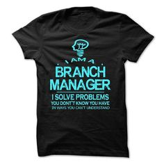 i am a BRANCH MANAGER - #food gift #novio gift. CHECK PRICE => https://www.sunfrog.com/LifeStyle/i-am-a-BRANCH-MANAGER-28474480-Guys.html?68278