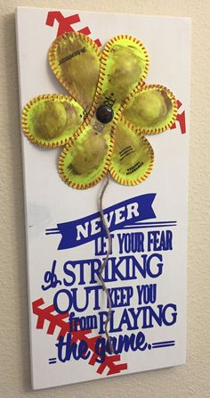 SOFTBALL Never Let Your Fear of Striking Out Keep You From Playing The Game Baseball/Softball Sign Decor Inspirational Quote Softball Flower - pinned by pin4etsy.com
