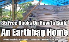 35 Free Books On How To Build An Earthbag Home. Since the walls are so substantial, they resist all kinds of severe weather even bullets. Download them all.