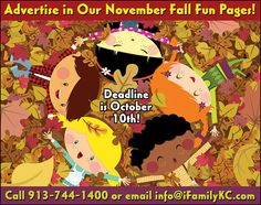 Advertise in iFamilyKC's November issue!! Deadline is October 10th!!  // For more family resources visit www.ifamilykc.com! :)