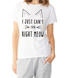 Our I Just Cant Even Right Meow design is printed on a womens loose fit Pre-shrunk cotton Alternative tee. This cat shirt is perfect for any cat lovers! Slightly dropped shoulder with an unfinished sleeve and hem; destroyed neck and hemline. We use a high quality direct to garment process so the inks are imbedded into the fabric. 20 percent of proceeds from this product will be donated to the humane society.  Find this design on a womens fashion crop top here:  http://etsy.me/1K8taBr