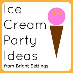 Ice Cream Party Ideas -- throw an ice cream party this summer with these fun ideas.