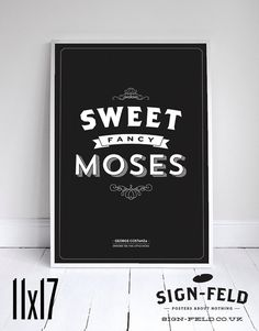 """Sweet Fancy Moses - Seinfeld Quote - Signfeld Poster - 11x17"""" - Home Decor on Etsy, $20.00"""