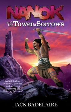 Free Kindle Book For A Limited Time : NANOK and the Tower of Sorrows (The Adventures of Nanok)