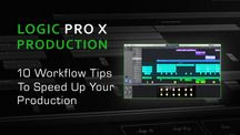10 Workflow Tips to Speed Up Your Production