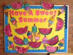 """Have a sweet summer"" bulletin board for preschool, with watermelon and ice cream cone art. Toddler Bulletin Boards, Summer Bulletin Boards, Preschool Bulletin Boards, Bullentin Boards, Daycare Crafts, Preschool Activities, Preschool Projects, Bee Crafts, Preschool Art"