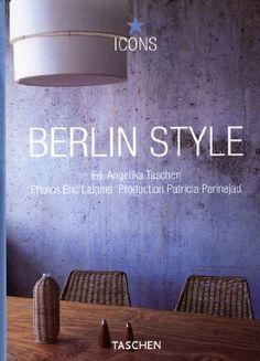 Berlin Style Ed Angelika Taschen Industrial InteriorsArchitecture InteriorsMy BooksStyle