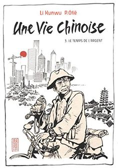 Une vie chinoise, tome 3 de Otie/Kunwu http://www.amazon.fr/dp/2505064229/ref=cm_sw_r_pi_dp_a6JLwb05PJBG1