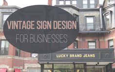 Vintage signs help stores get noticed. They're good for illustrating brand history, and bolstering brand equity by creating an association with value. Interior And Exterior, Interior Design, Sign Design, Vintage Signs, Signage, Graphic Design, History, Building, Blog