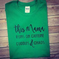 0518f03256 This Mama run on caffeine,cuddles & chaos- mama shirts- mom shirts-  momlife- momlife shirts- girl mom- boy mom- caffeine