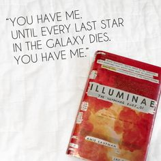 """Illuminae Quote - """"You have me.  Until every last star in the galaxy dies.  You have me."""""""