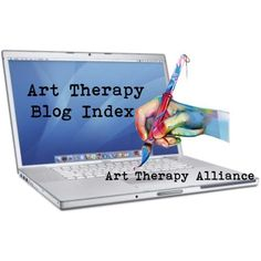 Attention Art Therapist Bloggers!  If you're an art therapist with a blog, you're invited to submit it for an Art Therapy Blog Index I'll be putting together to be featured on the Art Therapy Alliance's blog and website in July.
