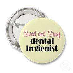 Sassy Dental Hygienist Button by occupation_tshirts