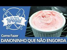 Ana Maria Brogui #204 - Como fazer Danoninho que não engorda - YouTube