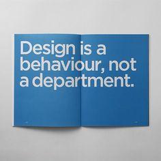 Design is a behaviour, not a department.
