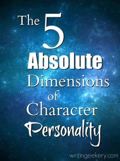 The 5 Absolute Dimensions of Character Personality