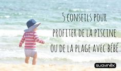 5 conseils pour profiter de la piscine ou de la plage avec bébé #conseil #blog #Suavinex #bébé #piscine #plage