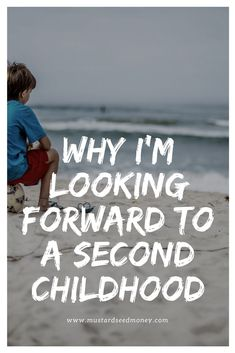 Whether or not you had a great childhood, you can recreate one by following wise money principles. Read why I am not longer focusing as heavily on early retirement but more so on creating a second childhood. #secondchildhood #childhood #money #wise #personalfinance #moneyproblems #fire #invest #investments #investing