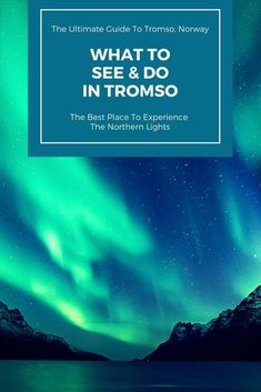 What To Do In Tromso, Norway - A Complete Guide to Tromso #tromso #norway #traveltips #northernlights #midnightsun