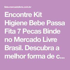 a93878f4b6e40 Encontre Kit Higiene Bebe Passa Fita 7 Pecas Binde no Mercado Livre Brasil.  Descubra a