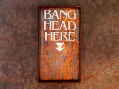 Funny Signs Handmade Wood sign Vintage and Rustic by CrowBarDsigns, $30.00