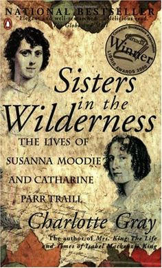 An amazing, true account of 2 upper class British women who followed their husbands to Canada. It was the WOMEN who were the strongest!