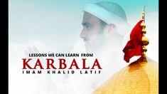 Kerbala – by renowned Sunni scholar Imam Khalid Latif Day Of Ashura, Battle Of Karbala, Muharram, Imam Hussain, Khalid, Holy Quran, We The People, Gods Love, Learning