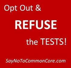 Opt Out & Refuse the Tests!