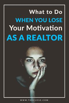 What to Do When You Lose Your Motivation as a Realtor If you're tired of feeling like a stressed and unproductive real estate agent, here is a proven strategy to come out on the other side feeling better and back on track.