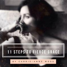 11 steps to fierce grace by carrie-anne moss