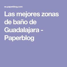 Las mejores zonas de baño de Guadalajara - Paperblog