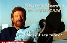 Chuck Norris is a Texan--need I say more? Walker Texas Rangers, Texas Legends, Only In Texas, Saint Yves, Loving Texas, Texas History, Chuck Norris, Say More, Geek Girls
