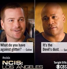 NCIS:LA Callen & Sam I haven't seen this glitter episode yet but I feel the EXACT same way as Sam!