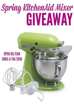 Spring KitchenAid Mixer Giveaway - Open US + CAN - Ends April 30 2018 #giveaway #entertowin #kitchenaid #standmixer #contest