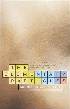 """ Tenderness is a deeper instinct than seduction , wich is why is so hard to give up hope"" ""The elementary particles"" Michel Houllebecq"